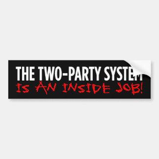 2 Party System Is An Inside Job Bumper Sticker Car Bumper Sticker
