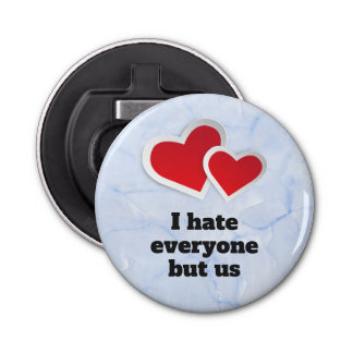 2 Red Hearts - I Hate Everyone But Us Typography Bottle Opener