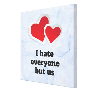2 Red Hearts - I Hate Everyone But Us Typography Canvas Print