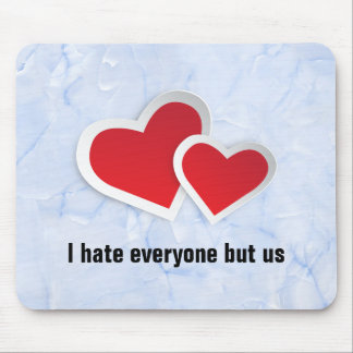 2 Red Hearts - I Hate Everyone But Us Typography Mouse Pad