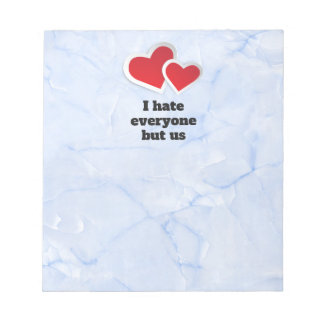 2 Red Hearts - I Hate Everyone But Us Typography Notepad