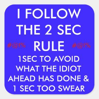 2 Second Rule Square Sticker