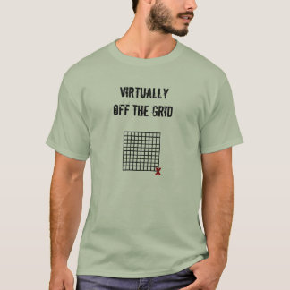 2-sided version! VIRTUALLY OFF THE GRID T-Shirt