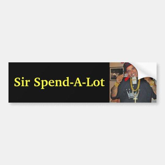 2, Sir Spend-A-Lot Bumper Sticker
