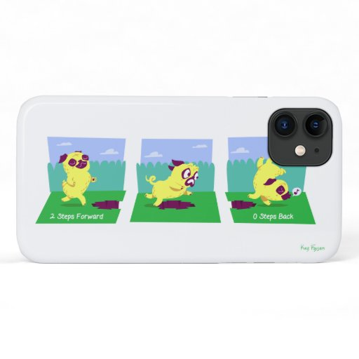2 Steps Forward, 0 Steps Back Motivational Pug Dog iPhone 11 Case
