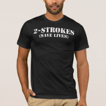 2-Strokes (Save Lives) - Moto Cross Shirts