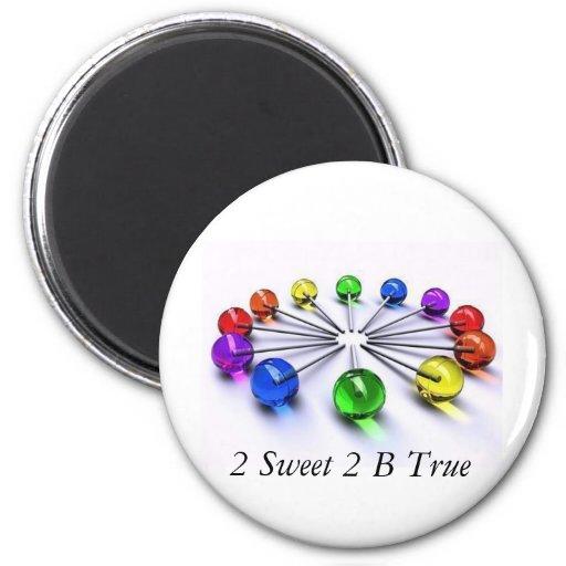 2 Sweet 2 B True 2 Inch Round Magnet