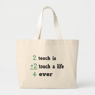 2 teach is 2 touch a  Life 4 ever Jumbo Tote Bag