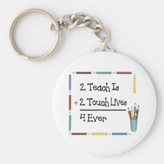 2 Teach Is 2 Touch Lives 4 Ever Basic Round Button Keychain