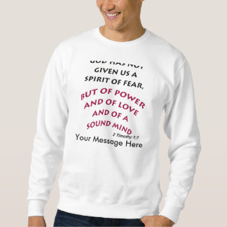 2 Timothy 1 7 Spirit of Love and Power 1032.01 Pullover Sweatshirt
