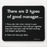 2 Types of Good Manager - Funny Management Quote Mousepads
