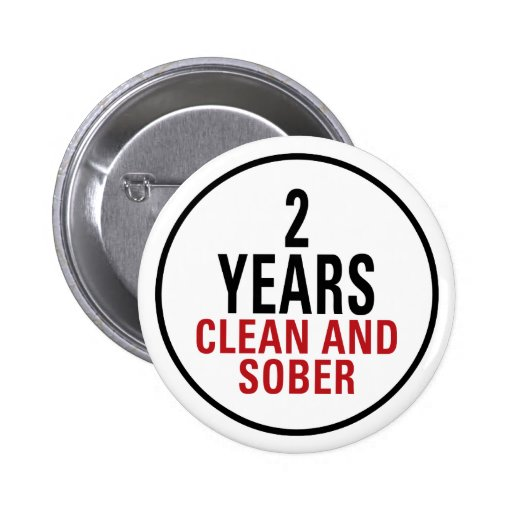 2 Years Clean and Sober Pinback Button