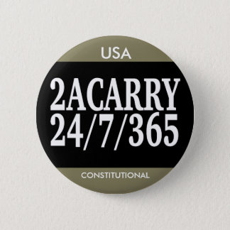 2A CARRY 24/7/365 GUN RIGHTS PINBACK BUTTON
