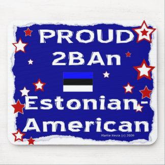 2B orgulloso un Estonio-Americano - Mousepad