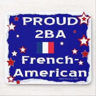 2B orgulloso un Francés-Americano - Mousepad