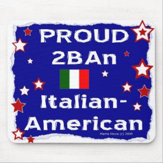 2B orgulloso un Italiano-Americano - Mousepad