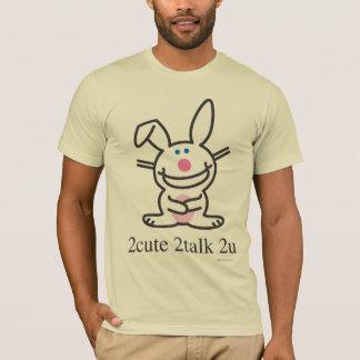 2cute 2talk 2u T-Shirt