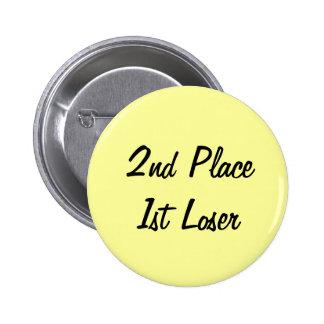 2do Coloque el 1r perno del perdedor Pin Redondo De 2 Pulgadas