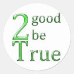 2good2betrue_green pegatina redonda