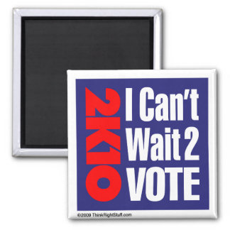 2K10 I Can't Wait 2 Vote 2 Inch Square Magnet