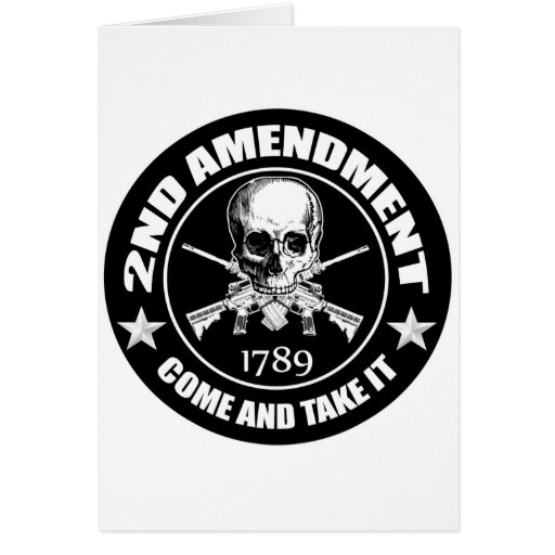 2nd Amendment Come And Take It Skull And AR's Card