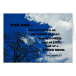 2nd Timothy 1:7 For God has not given us.... Greeting Card