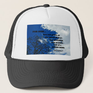 2nd Timothy 1:7 For God has not given us.... Trucker Hat