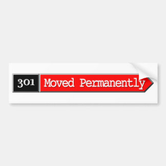 301 - Moved Permanently Car Bumper Sticker