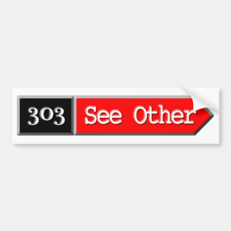 303 - See Other Car Bumper Sticker
