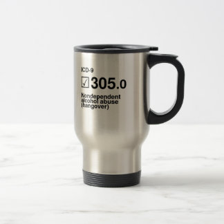 305.0, Nondependent alcohol abuse (hangover) 15 Oz Stainless Steel Travel Mug