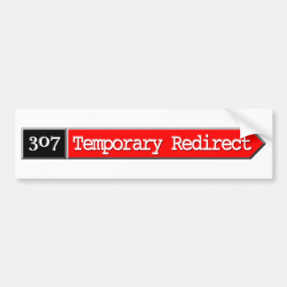307 - Temporary Redirect Car Bumper Sticker