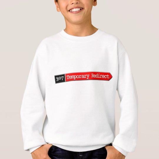 307 - Temporary Redirect Sweatshirt