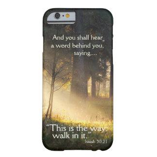 30:21 de Isaías del verso de la biblia ésta es la Funda Barely There iPhone 6