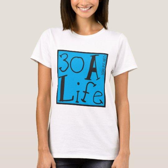 30 A LIFE T-Shirt