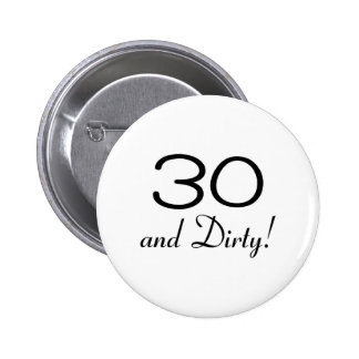 30 And Dirty 3 2 Inch Round Button