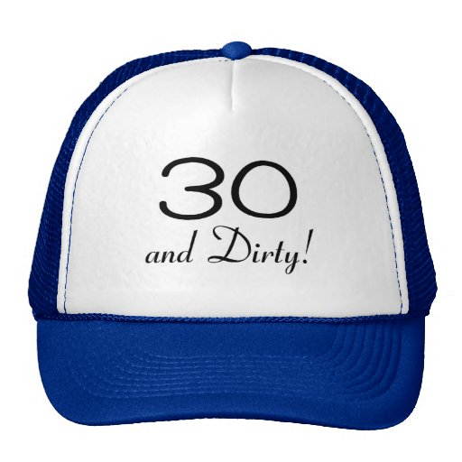 30 And Dirty 3 Hats