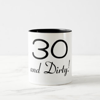 30 And Dirty 3 Two-Tone Coffee Mug