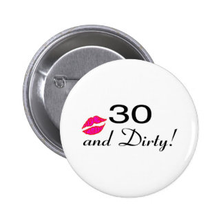 30 And Dirty Lips 2 Inch Round Button