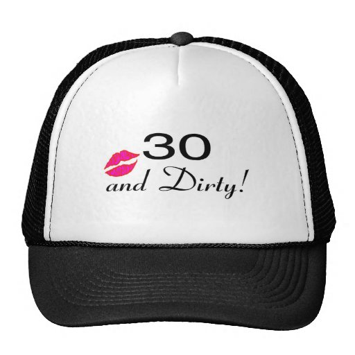 30 And Dirty Lips Hats