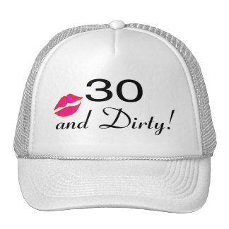 30 And Dirty Lips Trucker Hat