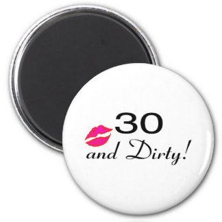 30 And Dirty Lips 2 Inch Round Magnet