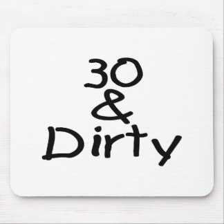 30 And Dirty Mouse Pad