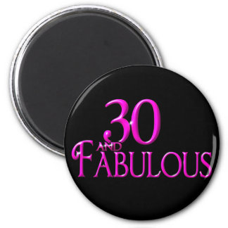 30 and Fabulous 2 Inch Round Magnet