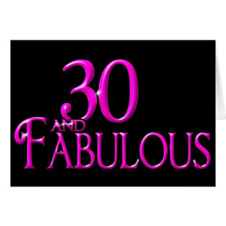 30 and Fabulous Greeting Card