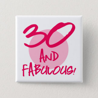 30 And Fabulous Pinback Button