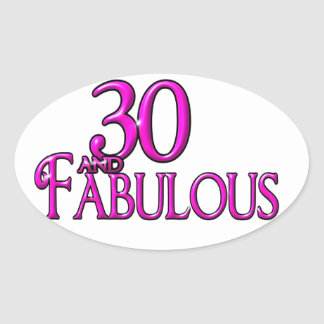 30 and Fabulous Oval Sticker