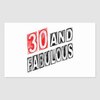 30 And Fabulous Rectangle Stickers