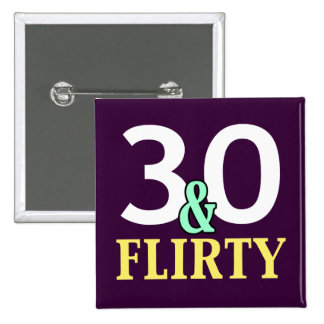 30 and Flirty 30th Birthday Favors Pinback Button
