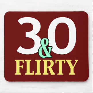 30 and Flirty 30th Birthday Mouse Pad
