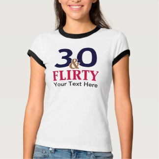 30 and Flirty 30th Birthday T-Shirt